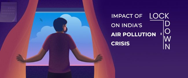 Impact of covid 19 lock down on air quality