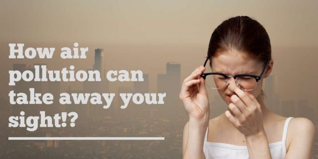 Know how air pollution can eventually turn you blind!